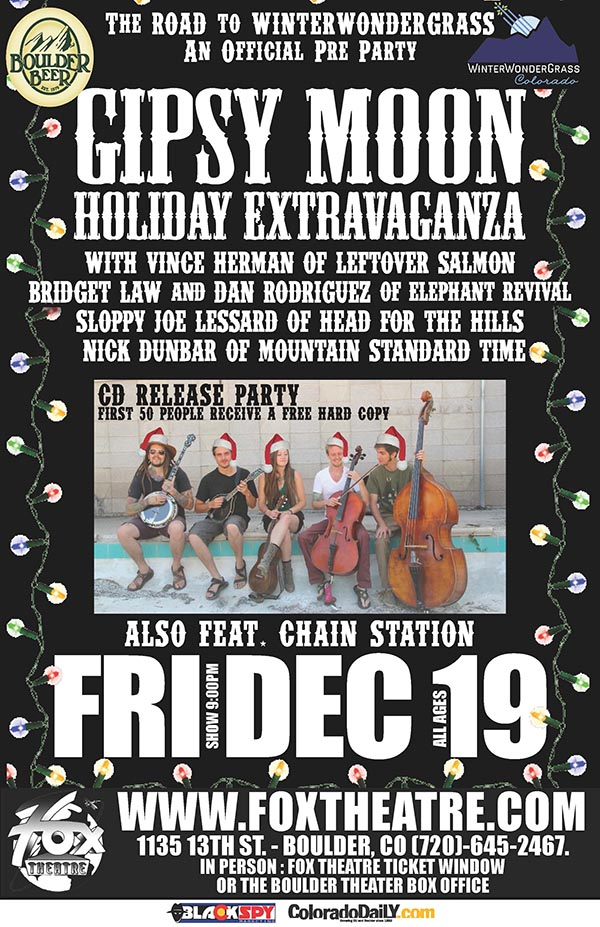 Gipsy Moon Holiday Extravaganza tonight at the Fox Theatre w/ special guest from Colorado's favorite bluegrass bands (video)